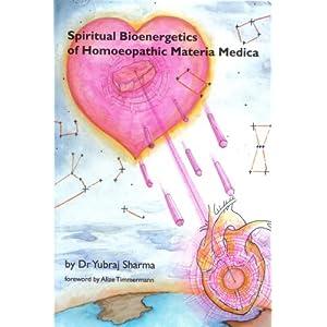 Spiritual Bioenergetics of Homoeopathic Materia Medica: v. 1
