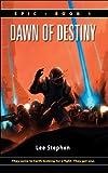 Dawn of Destiny (Epic)