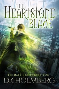 The Heartstone Blade (The Dark Ability) (Volume 2)
