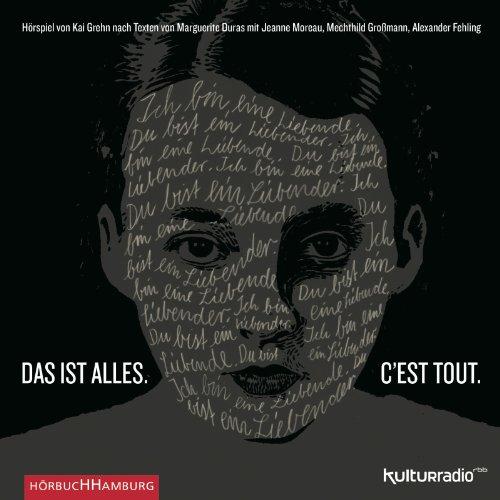 Marguerite Duras - Das ist alles - C'est tout (Hörbuch Hamburg)