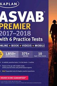 ASVAB Premier 2017-2018 with 6 Practice Tests: Online + Book + Videos (Kaplan Test Prep)