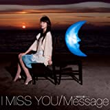 I Miss You/Message~明日の僕へ~(初回盤)(DVD付)