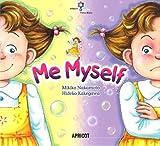 Me Myself (ナレーション・巻末ソングCD付) アプリコットPicture Bookシリーズ 6