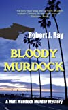 Bloody Murdock (A Matt Murdock Murder Mystery)