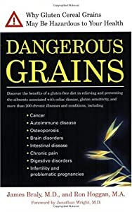 "Cover of ""Dangerous Grains: Why Gluten Ce..."