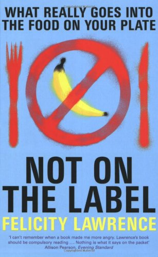 Not On the Label: What Really Goes into the Food on Your Plate