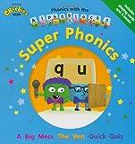 Super Phonics. (Phonics with Alphablocks)