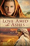 Love Amid the Ashes ( Book #1): A Novel