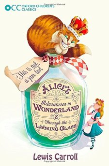 Alice's Adventures in Wonderland & Through the Looking-Glass (Oxford Children's Classics) by Lewis Carroll| wearewordnerds.com