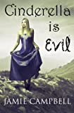 Cinderella is Evil (The Fairy Tales Retold Series)