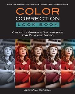 Color Correction Look Book - Alexis Van Hurkman