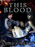 This Blood: (The Grace Allen Series,  Book 1 Paranormal Romance)