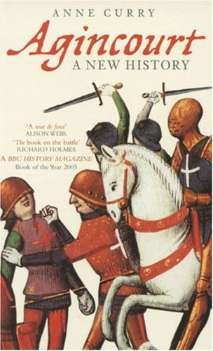 Anne Curry: Agincourt, a new history