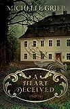 A Heart Deceived: A Novel