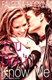 You Don't Know Me: A Stand Alone Romance Novel