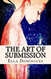 The Art of Submission (Book 1) (The Art of D/s)