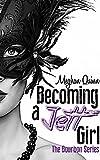 Becoming a Jett Girl (Bourbon Series Book 1)