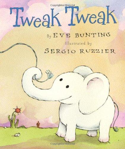 Tweak Tweak by Eve Bunting