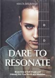 Dare to Resonate: Break Free of Self-Doubt and Unleash Your True Worth as a Musician