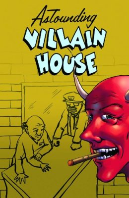 Astounding Villain House One Shot by Shannon Wheeler, Mr. Media Interviews