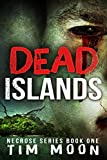 Dead Islands: Necrose Series Book One