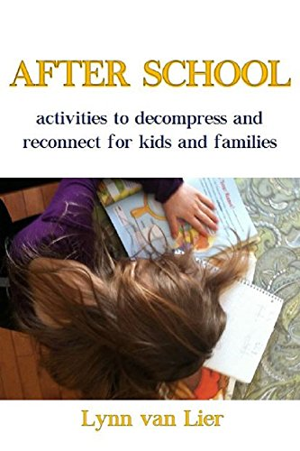 After School: activities to decompress & reconnect for kids & families
