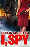 I, Spy (Spy Another Day clean romantic suspense trilogy Book 1)
