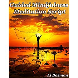 Guided Mindfulness Meditation Script (Meditation Scripts)