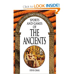 Sports and Games of the Ancients (Sports and Games Through History)