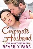 Corporate Husband (Love and Chocolate Series Book 1)