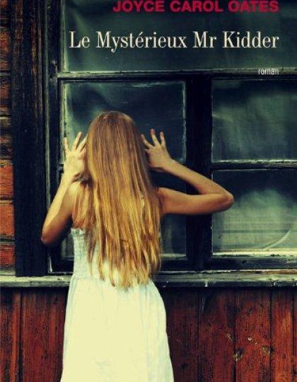 Le Mystérieux Mr Kidder - Joyce Carol Oates