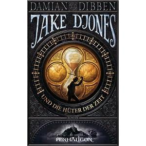 Jake Djones und die Hüter der Zeit: Roman