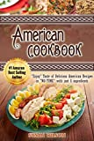 "AMERICAN COOKBOOK: ""Enjoy"" Taste of 35 Delicious American Recipes In ""NO TIME"" With Just 5 Ingredients In Each Recipe"