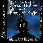 Chase Tinker & The House of Magic: The Chase Tinker Series, Book 1 | Malia Ann Haberman
