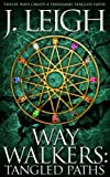 Way Walkers: Tangled Paths (The Tazu Saga Book 1)
