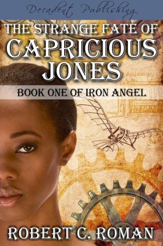 The Strange Fate of Capricious Jones (Iron Angel) by Robert Roman