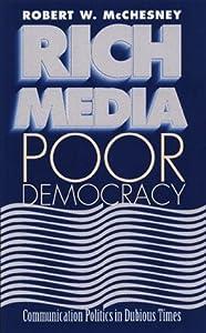 "Cover of ""Rich Media, Poor Democracy: COM..."