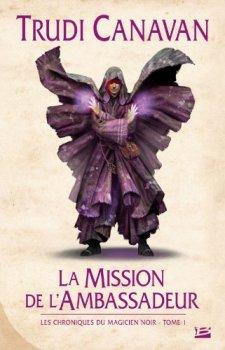 Les chroniques du magicien noir, tome 1 : la Mission de l'Ambassadeur par Trudi Canavan