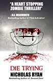 Die Trying: A Zombie Apocalypse