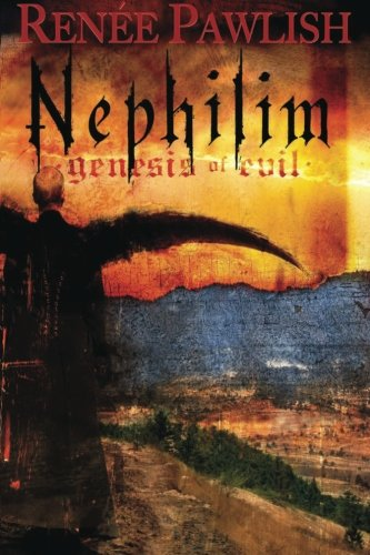 Nephilim Genesis of Evil by Renée Pawlish