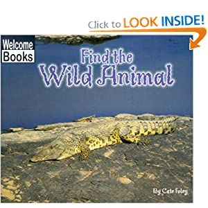 Find the Wild Animal (Welcome Books: Hide and Seek)