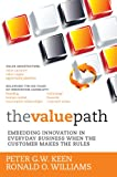 The Value Path: Embedding Innovation in Everyday Business When the Customer Makes the Rules.