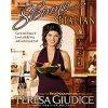 Skinny Italian: Eat It and Enjoy It - Live La Bella Vita and Look Great, Too!