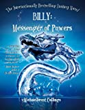 Billy: Messenger of Powers (The Billy Saga)