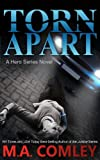 Torn Apart (A Hero series novel Book 1)