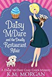 Daisy McDare And The Deadly Restaurant Affair (Cozy Mystery) (Daisy McDare Cozy Creek Mystery Book 6)