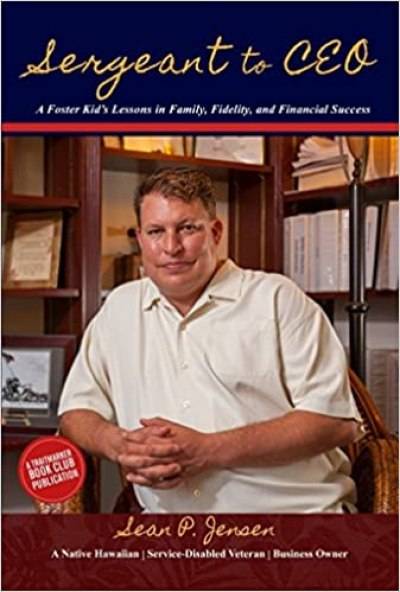 """055: Sean Jensen, Entrepreneur & Author of """"Sergeant to CEO"""""""