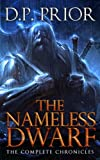 The Nameless Dwarf (The Complete Chronicles)