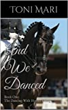 And We Danced (Sport Horse Romance and Equestrian Adventure)