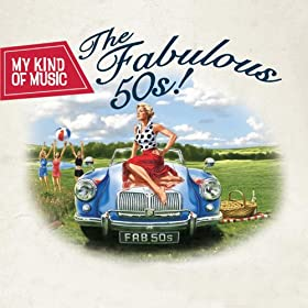 My Kind Of Music - The Fabulous 50s!